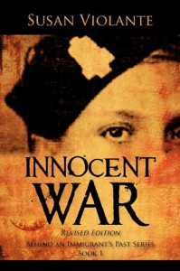 Innocent War (Revised Edition): Behind an Immigrant's Past Series Book 1 - Susan Violante