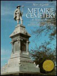 Metairie Cemetery: An Historic Memoir - Henri A. Gandolfo