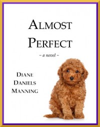 Almost Perfect - Diane  Daniels Manning