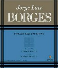 Collected Fictions - Jorge Luis Borges, Andrew Hurley, George Guidall
