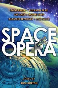 Space Opera - Rich Horton, Kage Baker, Elizabeth Bear, Jay Lake