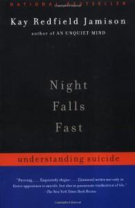 Night Falls Fast: Understanding Suicide - Kay Redfield Jamison