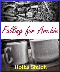 Falling for Archie (sweet gay romance) - Hollis Shiloh
