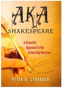AKA Shakespeare: A Scientific Approach to the Authorship Question - Peter A. Sturrock