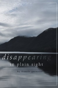 Disappearing in Plain Sight - Francis L. Guenette
