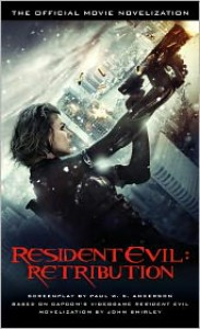 Resident Evil: Retribution - The Official Movie Novelization - John Shirley