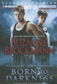 Born To Darkness  - Suzanne Brockmann, Patrick G. Lawlor, Melanie Ewbank