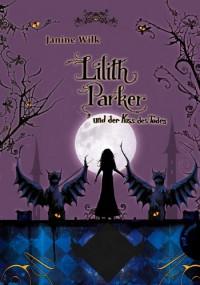 Lilith Parker 02 und der Kuss des Todes - Janine Wilk