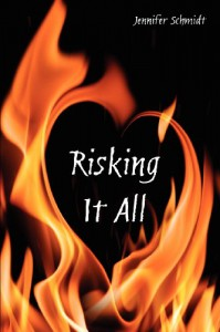 Risking It All - Jennifer  Schmidt