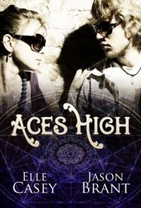 Aces High - Elle Casey, Jason Brant