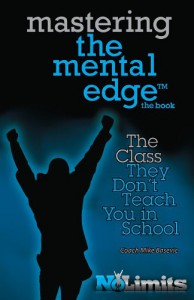 No Limits, Mastering the Mental Egde: The Class They Don't Teach You in School - Mike Basevic