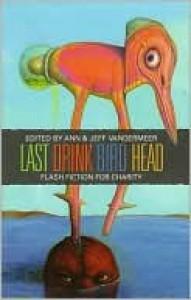 Last Drink Bird Head - Ann VanderMeer, Jeff VanderMeer, Gene Wolfe, Peter Straub