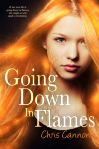 Going Down in Flames (Entangled Teen) - Chris Cannon