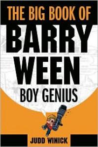 The Big Book of Barry Ween, Boy Genius - Judd Winick