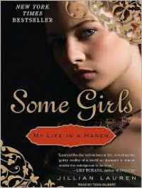 Some Girls: My Life in a Harem - Jillian Lauren, Tavia Gilbert