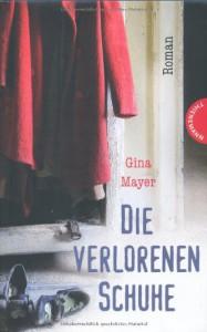Die verlorenen Schuhe - Gina Mayer