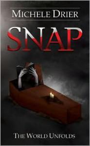 SNAP: The World Unfolds - Michele Drier, Jenny Rosenberg