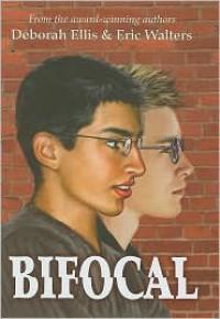 Bifocal - Deborah Ellis, Eric Walters