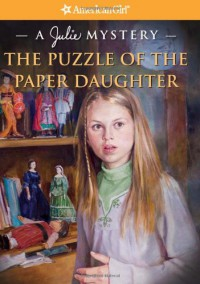 The Puzzle of the Paper Daughter: A Julie Mystery - Kathryn Reiss