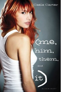 Me, Him, Them, & It - Caela Carter