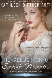 The Seduction of Sarah Marks (Entangled Scandalous) - Kathleen Bittner Roth