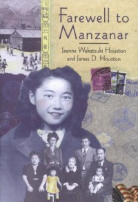 Farewell to Manzanar - James D. Houston, Jeanne Wakatsuki Houston