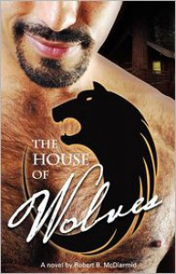 The House of Wolves - Robert B. McDiarmid
