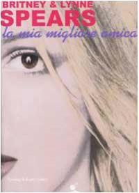 La mia migliore amica - Britney Spears;Lynne Spears