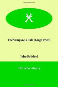 The Vampyre; a Tale - John Polidori