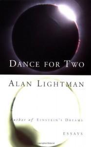 Dance for Two: Essays - Alan Lightman