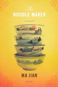 The Noodle Maker - Ma Jian, Flora Drew
