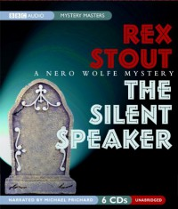The Silent Speaker: A Nero Wolfe Mystery  (Audiocd) - Rex Stout, Michael Prichard