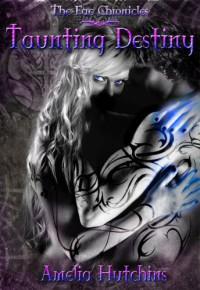 Taunting Destiny - Amelia Hutchins