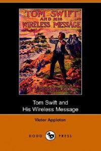 Tom Swift and His Wireless Message: or, the castaways of Earthquake island - Victor Appleton
