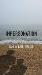 Impersonation - Tamsin Kate Walker