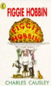 Figgie Hobbin - Charles Causley, Tony Ross