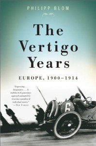 The Vertigo Years: Europe, 1900-1914 - Philipp Blom