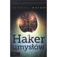 Haker umysłów - Andrzej Batko