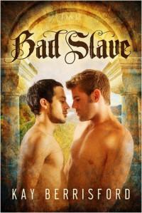 Bad Slave - Kay Berrisford