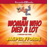 The Woman Who Died a Lot  - Jasper Fforde, Emily Gray