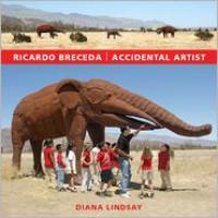 Ricardo Breceda: Accidental Artist - Diana Lindsay