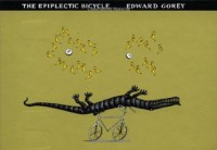 The Epiplectic Bicycle - Edward Gorey