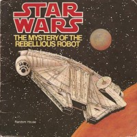 Star Wars: The Mystery of the Rebellious Robot (Star wars) - Mark Corcoran