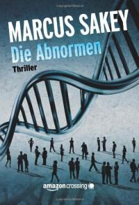 Die Abnormen - Marcus Sakey