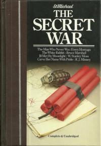The Secret War - The Man Who Never Was/The White Rabbit//Ill Met By Moonlight/Carve Her Name With Pride - Ewen Montagu, Bruce Marshall, W. Stanley Moss, Rubeigh James Minney