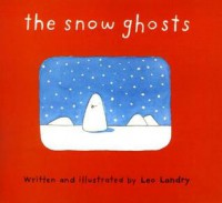 The Snow Ghosts - Leo Landry