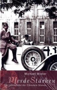PferdeStärken. Die Lebensliebe der Clärenore Stinnes. - Michael Winter