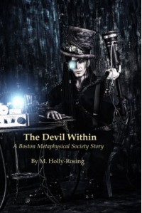 The Devil Within (A Steampunk Short Story) ( A Boston Metaphysical Society Story) - Madeleine Holly-Rosing