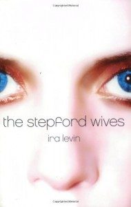 The Stepford Wives - Ira Levin