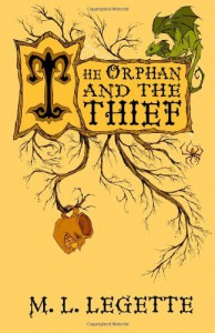 The Orphan and the Thief - M.L. LeGette